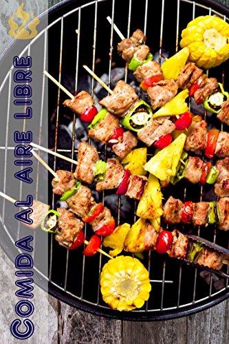 Comida al aire libre: 200 ideas deliciosas barbacoa receta para la temporada de barbacoas (