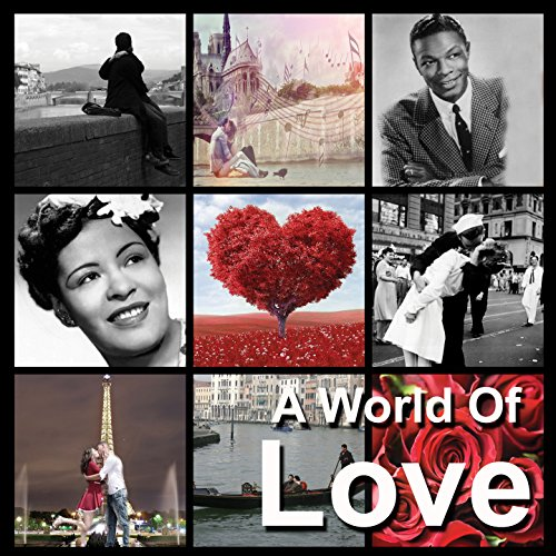 Love, Nat King Cole, Ben E King, Frank Sinatra, Elvis Presley, Double Cd, World Music, Love Music, Romantic Music, Musica Romantica, La Vie En Rose, Amor, Besame Mucho, I Sing Ammore, A World Of - Cole Frank