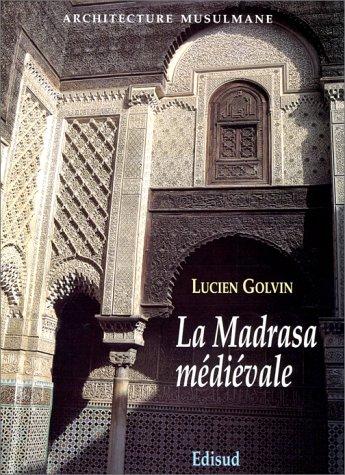 La Madrasa médiévale par Lucien Golvin