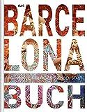 Das Barcelona Buch: Highlights einer faszinierenden Stadt