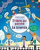 Il libro dei perché. La scienza. Ediz. illustrata