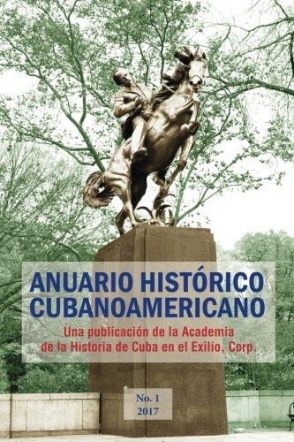 Anuario Histórico Cubanoamericano: No. 1, 2017: Volume 1