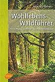 'Wohllebens Waldführer' von 'Peter Wohlleben'