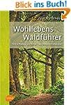 Wohllebens Waldführer: Tiere und Pfla...