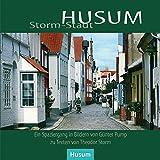 Storm-Stadt Husum - Ein Rundgang auf den Spuren des Dichters