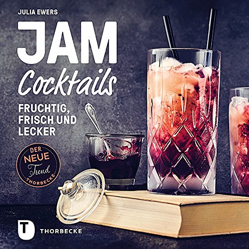 Jam Cocktails - fruchtig, frisch und lecker