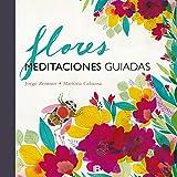 Flores. Meditaciones guiadas (NO FICCIÓN)