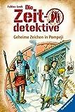 Die Zeitdetektive, Band 27: Geheime Zeichen in Pompeji - Fabian Lenk