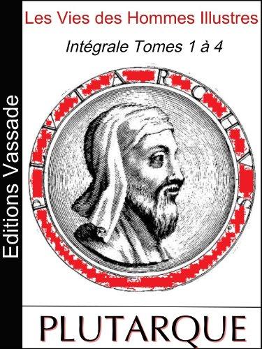 Les Vies des Hommes Illustres (Intgrale Volumes 1  4)