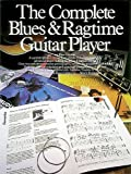 The Complete Blues And Ragtime Guitar Player Gtr Tab Book