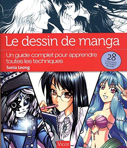 Le dessin de manga : Un guide complet pour apprendre toutes les techniques par Sonia Leong
