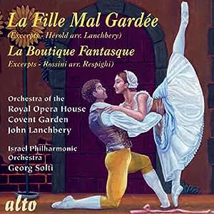 Hérold : La fille mal gardée. Rossini : La boutique fantasque. Lanchbery, Solti.