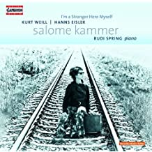 I'm A Stranger Here Myself (Songs By Weil/ Eisler) (Salome Kammer, Rudi Spring) (Capriccio : C5154) by Salome Kammer (2013-02-07)
