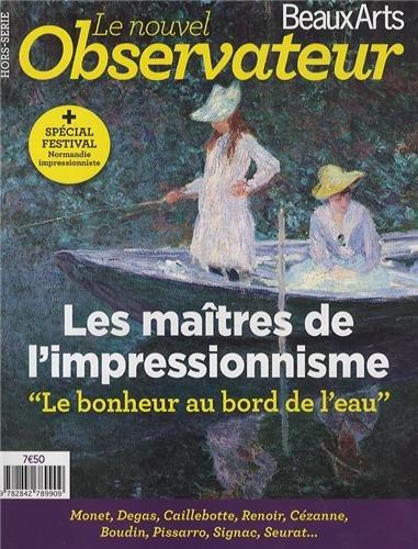 Le Nouvel Observateur/Beaux Arts, Hors-srie N3, Juil : Les matres de l'impressionisme : Le bonheur au bord de l'eau