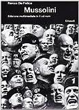 Autobiografia del fascismo : antologia dei testi fascisti, 1919-1945 ; Mussolini : edizione multimediale in 4 CD-ROM : per Windows e Mac Os