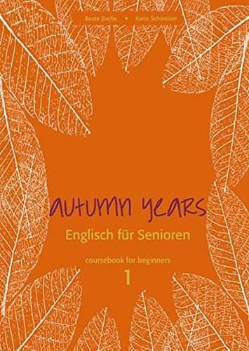 Autumn Years - Englisch für Senioren 1 - Beginners - Coursebook: Coursebook for Beginners - Buch mit Audio CD und MP3-Download