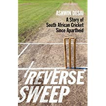 Reverse sweep: A story of South African cricket since apartheid