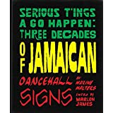 Serious T'Ings a Go Happen: Three Decades of Jamaican Dance Hall Posters