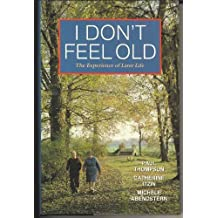 I Don't Feel Old: Experience of Later Life