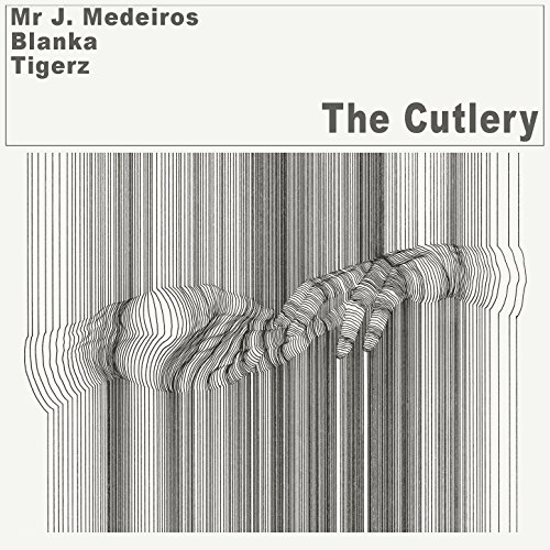 The Cutlery (feat. Mr. J. Medeiros, Tigerz & Blanka) [Explicit]