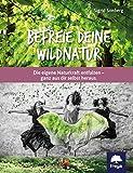 Befreie deine Wildnatur (Amazon.de)