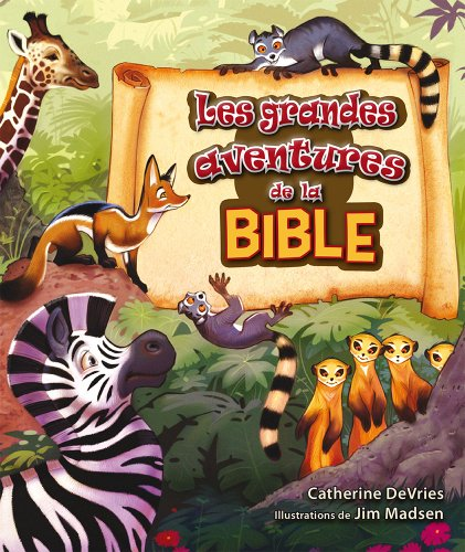 Les grandes aventures de la Bible par De Vries Catherine