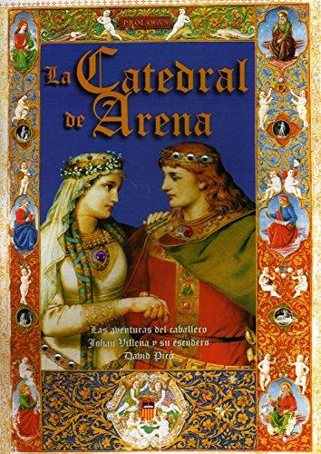 La Catedral de Arena: Las aventuras del caballero Johan Villena y su escudero David Picó por Antonio Rodríguez Pedremonte