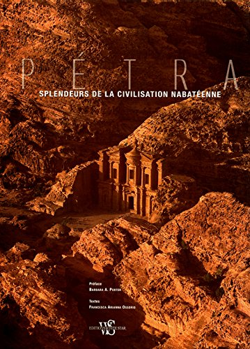 Pétra - Splendeurs de la civilisation nabatéenne...