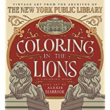 Coloring in the Lions: A Coloring Book: Vintage Art from the Archives of the New York Public Library