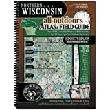 Northern Wisconsin All Outdoors Atlas and Field Guide by Sportsman (2007-01-01)