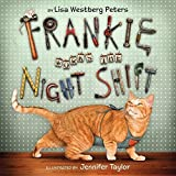 Frankie Works the Night Shift by Lisa Westberg Peters (2010-03-16)