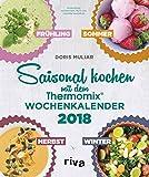 Saisonal kochen mit dem Thermomix: Wochenkalender 2018
