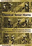 Classical Tenor Horns. Berühmte klassische Melodien für Tenorhorntrio (Partitur und Stimmen)