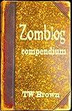 Zomblog Compendium (Zomblog: Compendium Book 1) (English Edition)