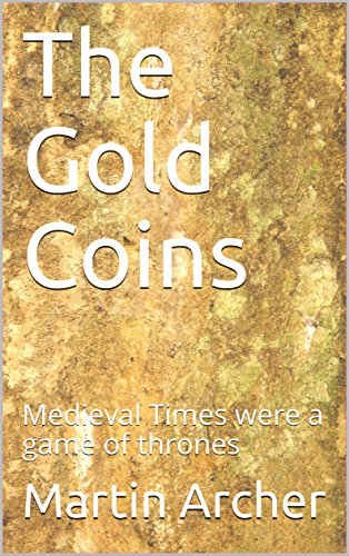 The Gold Coins: A Medieval Times Novel (The Company of Archers) (English Edition) par Martin Archer