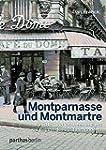 Montparnasse und Montmartre: Künstler...