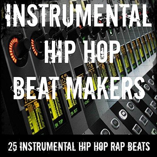 25 Instrumental Hip Hop Rap Beats by Instrumental Hip Hop ...