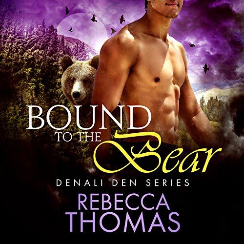 Bound to the Bear: Denali Den, Book 3 Denali Audio