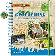 Abenteuer Geocaching: Die moderne Schatzsuche für Einsteiger (Expedition Natur)