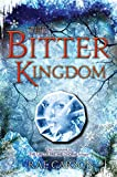 The Bitter Kingdom (Girl of Fire and Thorns Book 3)