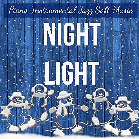 Night Light - Piano Instrumental Jazz Soft Music for Christmas Atmosphere Sweet Break Holiday Wishes with Relaxing Sweet Calming Healing