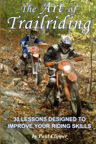The Art of Trailriding: 33 lessons designed to improve your riding skills por Paul Clipper