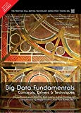 Big Data Fundamentals: Concepts Drivers: Concepts, Drivers and Techniques