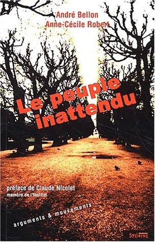 Le peuple inattendu par André Bellon, Anne-Cécile Robert