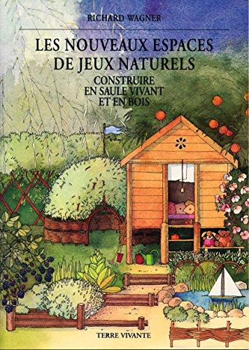 Les nouveaux espaces de jeux naturels : Construire en saule vivant et en bois