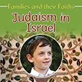 Judaism in Israel (Families and Their Faiths) by Frances Hawker (2009-08-01)
