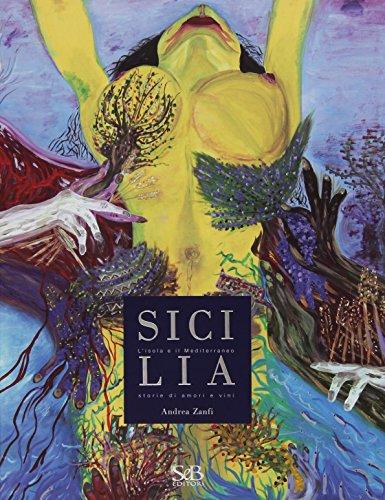 Sicilia. L'isola e il Mediterraneo. Storie di amori e di vini