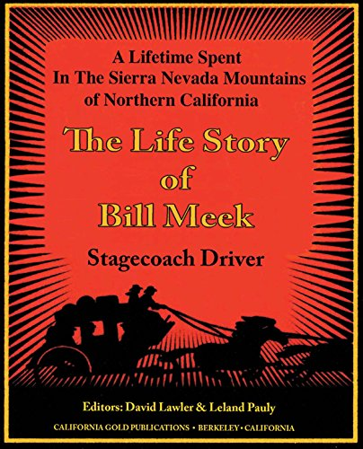 the-life-story-of-stage-coach-driver-bill-meek-a-lifetime-spent-in-the-sierra-nevada-mountains-of-no