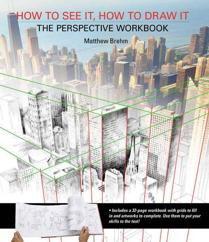 How to See it, How to Draw it: The Perspective Workbook : Unique Exercises with More Than 100 Vanishing Points to Figure Out