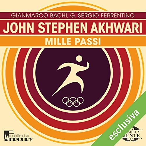 John Stephen Akhwari: Mille passi (Olimpicamente)  Audiolibri